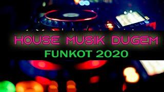 Dj House Musik Dugem 2020   Funkot bTo. 1 [dj terbaru 2020 full bass]