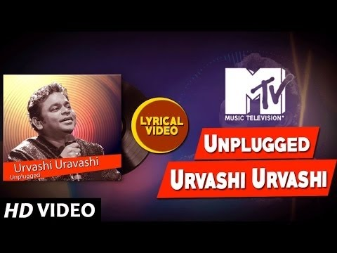 MTV Unplugged Season 6 :Urvashi Uravashi Video Song With Lyrics || A.R. Rahman, Vairamuthu