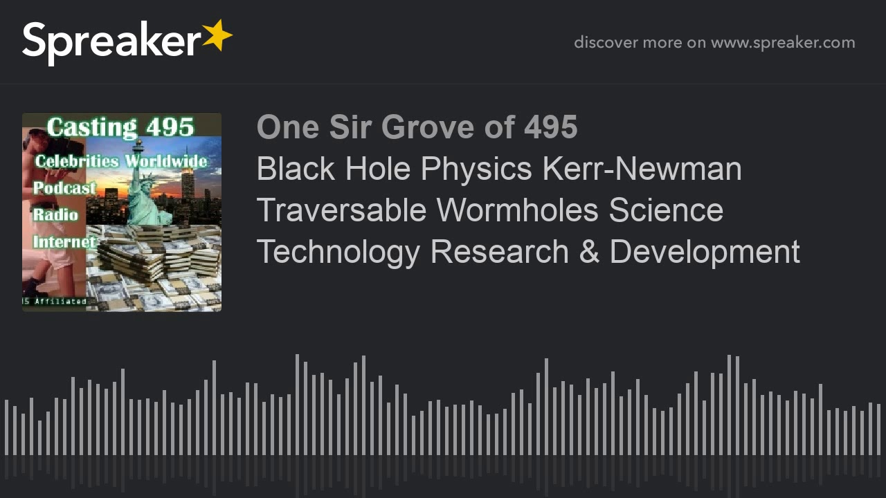 Black Hole Physics Kerr-Newman Traversable Wormholes Science