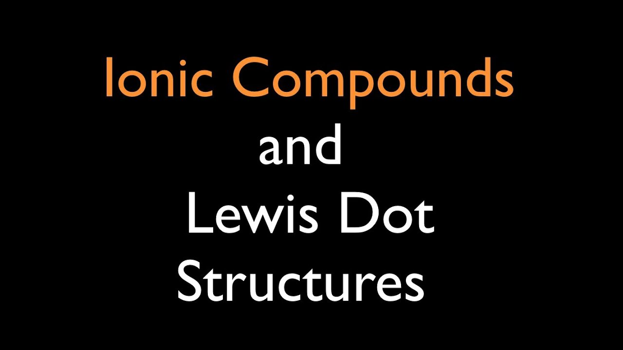 medium resolution of ionic compounds lewis dot structures youtube electron dot diagram for sulfur ba dot diagram