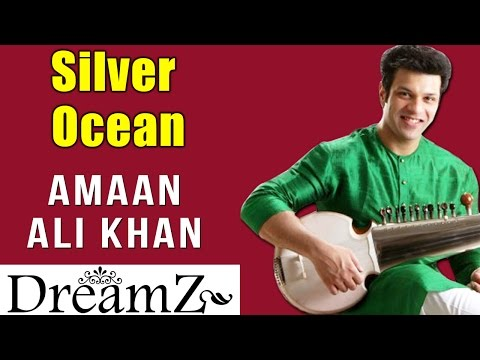 Silver Ocean | Amaan Ali Khan | ( Album: Dreamz )