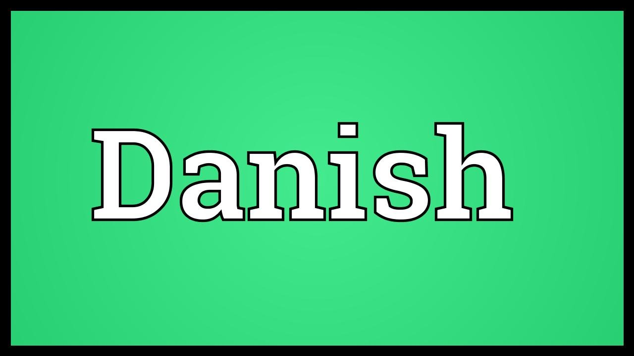 what does the name danish mean