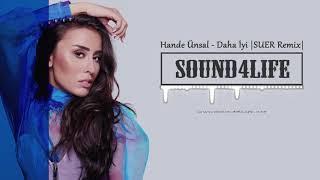 Hande Ünsal - Daha İyi (SUER Remix) Resimi