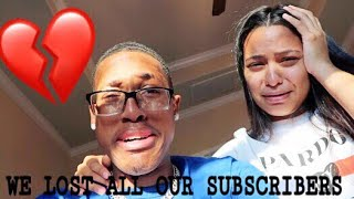 WE LOST ALL OUR SUBSCRIBERS !!!
