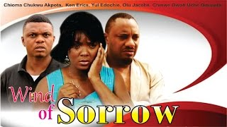Wind of Sorrow     - Nigerian Nollywood  Movie