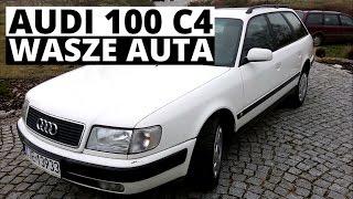 Audi 100 C4 - Wasze auta - Test #46 - Tomek(Więcej Informacji ↓↓ W najnowszym odcinku z serii