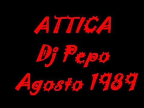 ATTICA   DJ PEPO   Agosto 1989