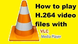 How to Play [H.264 Video File / Any video file] play with VLC without Any converter 100% working