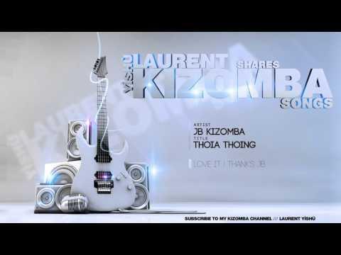 🎶 KIZOMBA MUSIC ➡ JB Kizomba - Thoia Thoing (Remix)