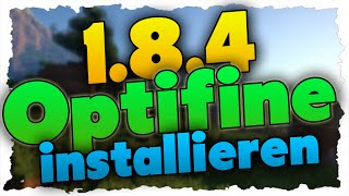 Optifine 1.8.4 installieren - Minecraft-Tutorial (German)