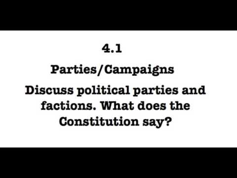4.1 Discuss political parties and factions.  What did the Founders think?