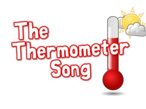 The Thermometer Song (song for kids about temperature)