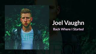 "Joel Vaughn - ""Back Where I Started"""