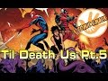 Til Death Do Us Pt.5 | Deadpool & The Mercs For Money #10