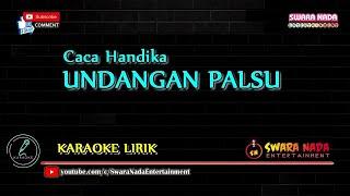 Undangan Palsu - Karaoke | Caca Handika