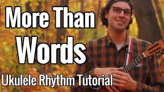 More Than Words (Ukulele Rythm Picking Tutorial / Play Along) - Extreme