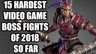 15 HARDEST Video Game Boss Fights of 2018 So Far