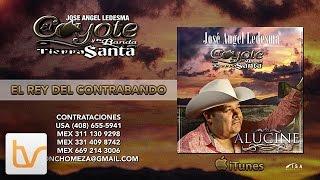 """El Coyote """"Jose Angel Ledesma"""" - El Rey Del Contrabando (Álbum Completo)"""