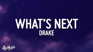 Drake - What's Next (Lyrics)