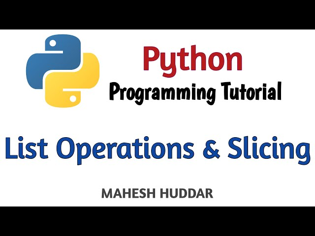 Lists Operations and Slice Operator on Lists in Python - Python Tutorial by Mahesh Huddar