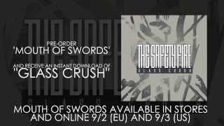 THE SAFETY FIRE – Glass Crush / Mouth Of Swords
