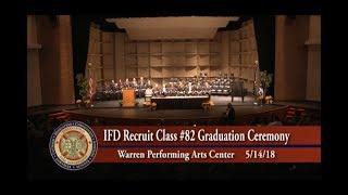 IFD Recruit Class #82 Graduation 8/14/18