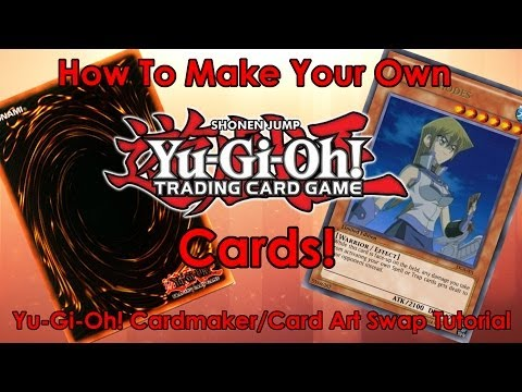 How To Make Your Own Yu-Gi-Oh! Cards! (OUTDATED! See Description!)