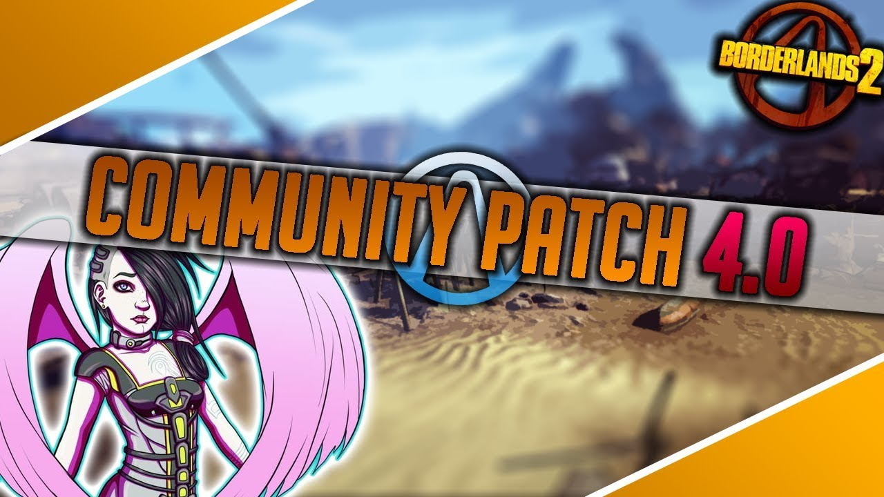 BORDERLANDS 2 : COMMUNITY PATCH 4 0 ! - YouTube Borderlands 2 Community Patch
