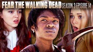 Fear the Walking Dead, Season 3 Episode 14