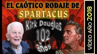 El caótico rodaje de Espartaco - Kirk Douglas 102 años (2018)
