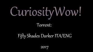 TORRENT - Fifty shades darker 2017 (Download file ITA/ENG)