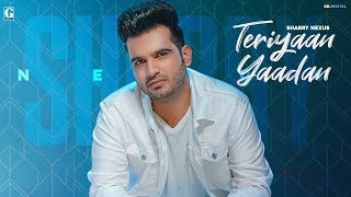 Teriyaan Yaadan : Sharry Nexus (Full Song) Latest Punjabi Songs 2020 | Geet MP3