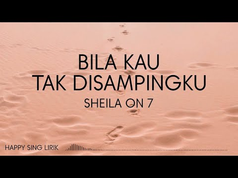 Download Sheila On 7 - Bila Kau Tak Disampingku (Lirik)