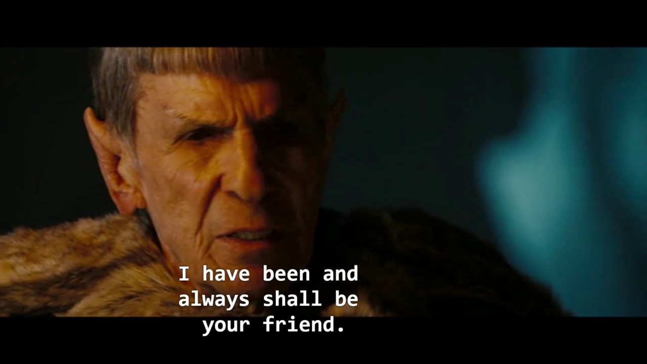 I Said I Have Been And Always Shall Be Your Friend Star Trek
