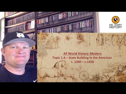 Topic 1.4 – State Building in the Americas (1200–1450)   AP World History: Modern