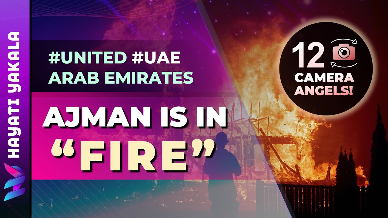 Ajman Fire Break Out Massive Fire in Ajman Market, United Arab Emirates