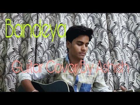 Bandeya Guitar Cover By Ashish Sen | Arijit Singh |