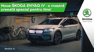 Noua ŠKODA ENYAQ iV, o mașină creeată special pentru tine!