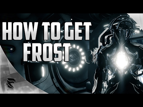 Warframe: How To Get Frost