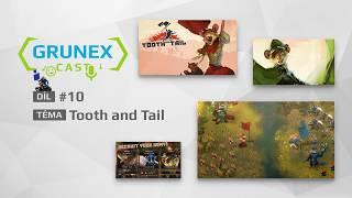 Originální strategie Tooth and Tail: GrunexCast #10