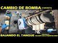 CAMBIO DE BOMBA de gasolina bajando el tanque (todos los detalles, camioneta)