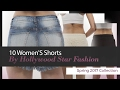 10 Women'S Shorts By Hollywood Star Fashion Spring 2017 Collection