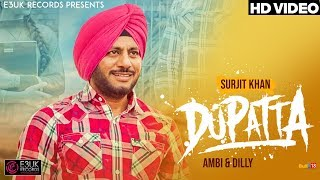 Dupatta | Ambi & Dilly ft. Surjit Khan | Official Video| E3UK Records