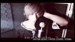 AFTER LIGHT / HYDE(FUMA COVER)