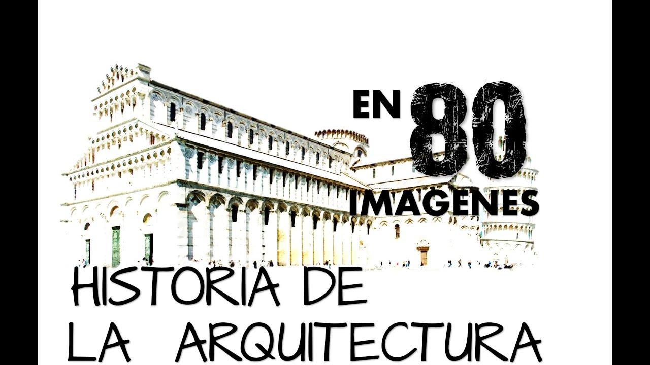 historia de la arquitectura en 80 imagenes youtube