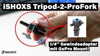 "iShoxs Tripod-2-ProFork 1/4"" Zoll GoPro Adapter Review"