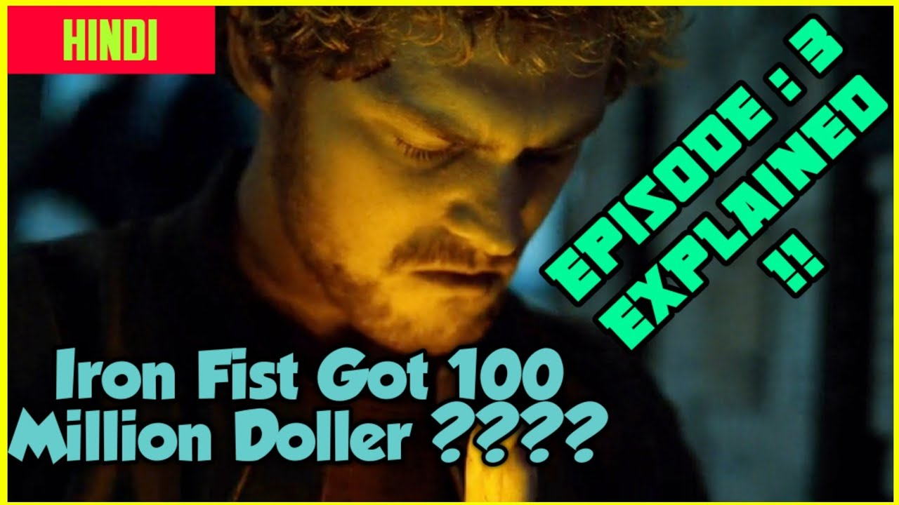 Download Iron Fist Season : 1 Episode : 3 Explained || In Hindi || By Arijit