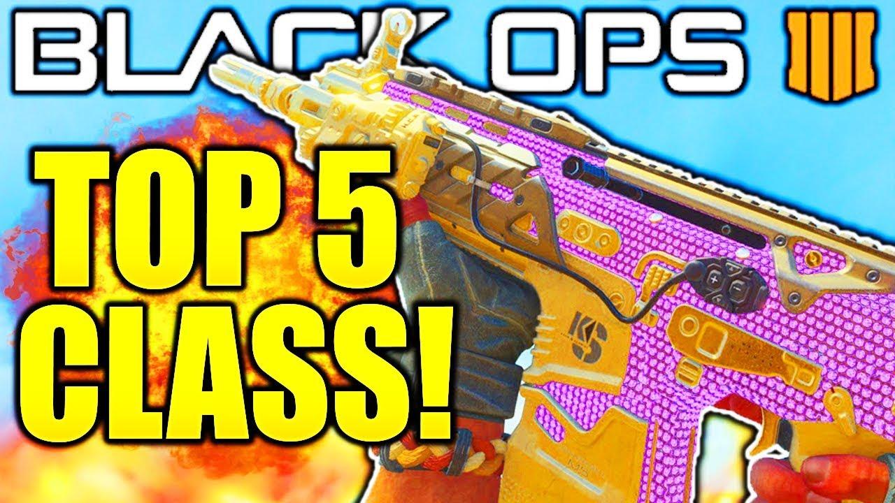 TOP 5 BEST CLASS SETUPS BLACK OPS 4! BEST ASSAULT RIFLE CLASS SETUPS IN  BLACK OPS 4