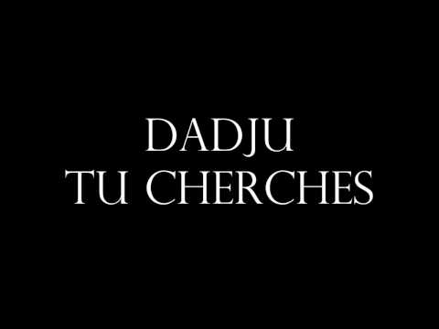 Dadju feat Laetitia - Tu cherches (lyrics)