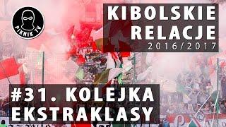 KIBOLSKIE RELACJE | 31. kolejka ekstraklasy (2016-2017) | PiknikTV